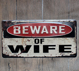 China Beware of Wife Metal Sign Tin Poster Home Decor Bar Wall Poster Door Iron Plate Wall Hanging Plaque supplier